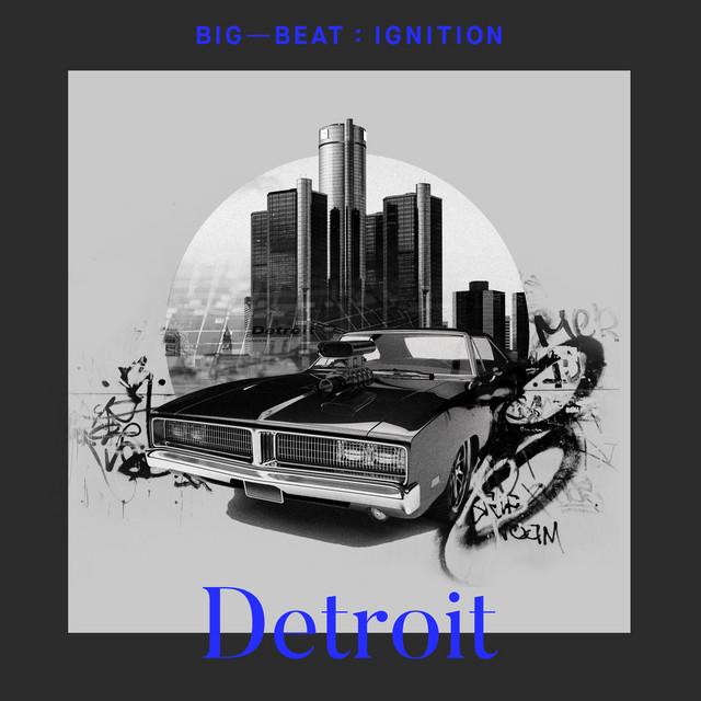 Big Beat Ignition: Detroit
