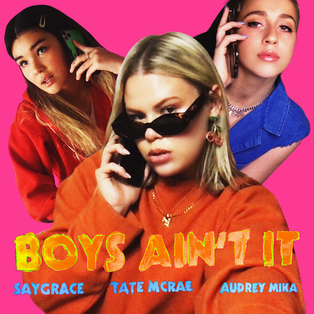 Boys Ain't It (feat. Tate McRae & Audrey Mika)
