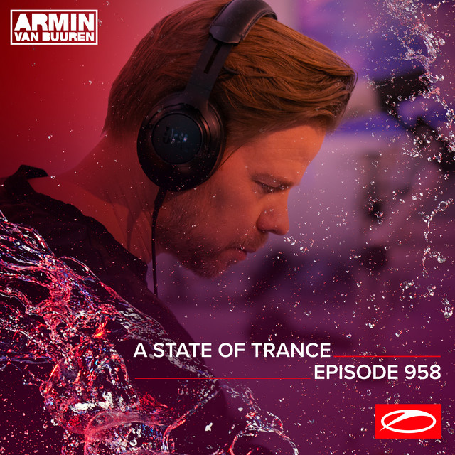 ASOT 958 - A State Of Trance Episode 958 (Including A State Of Trance Classics - Mix 002: Aly & Fila)