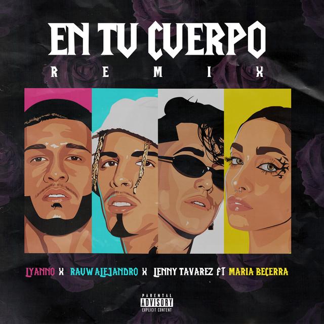 Lyanno, Rauw Alejandro, Lenny Tavárez, Maria Becerra En Tu Cuerpo - Remix acapella