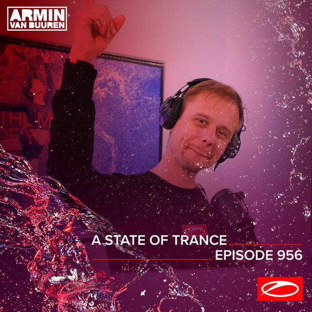 ASOT 956 - A State Of Trance Episode 956 (Including A State Of Trance Classics - Mix 001: Markus Schulz)