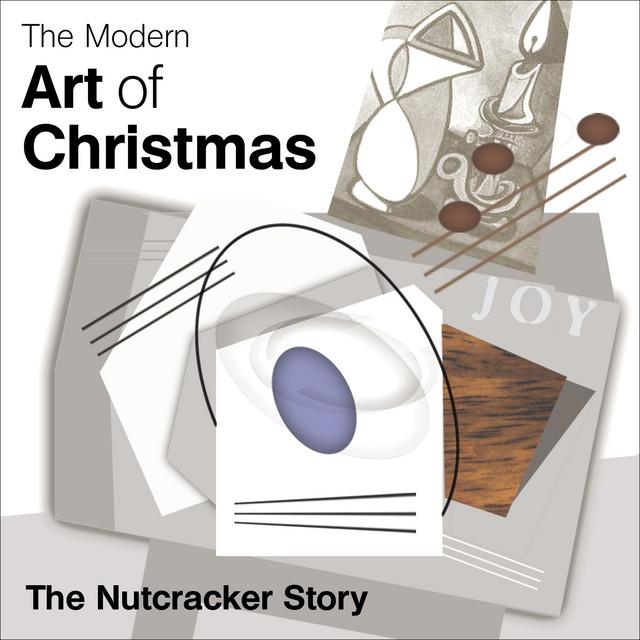The Modern Art of Christmas: The Nutcracker Story