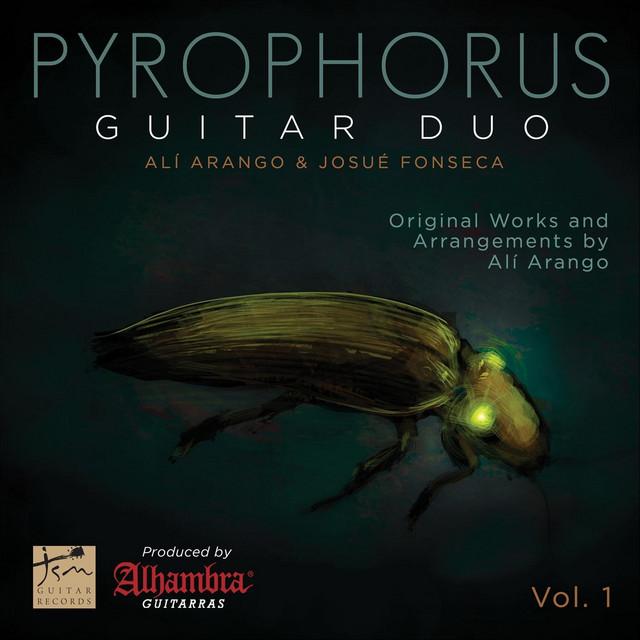 Pyrophorus Guitar Duo, Vol. 1: Original Works and Arrangements by Alí Arango