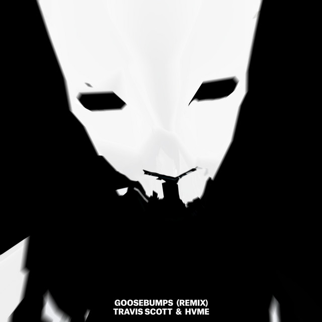 Goosebumps - Remix