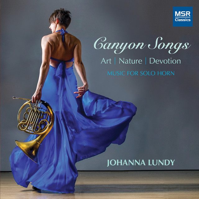 Canyon Songs - Art   Nature   Devotion: Music for Solo Horn