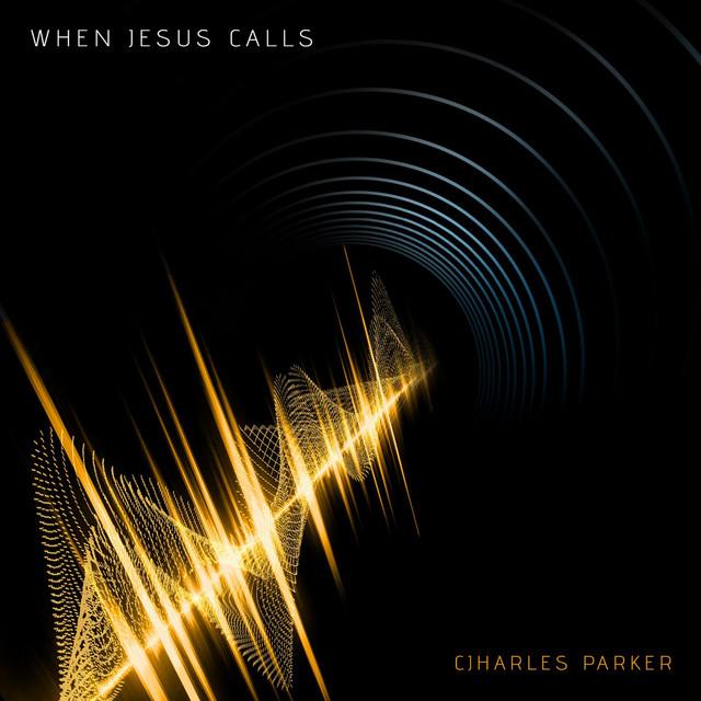 When Jesus Calls