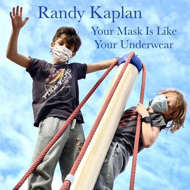 Your Mask Is Like Your Underwear by Randy Kaplan
