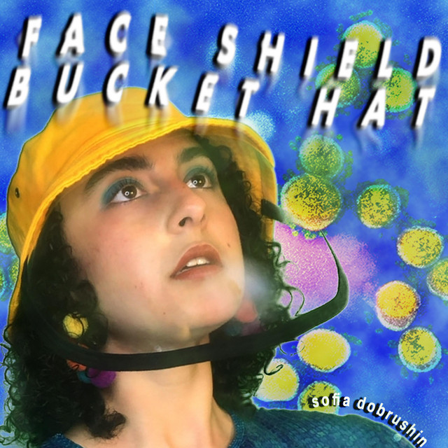 Cover art for Face Shield Bucket Hat by Sofia Dobrushin
