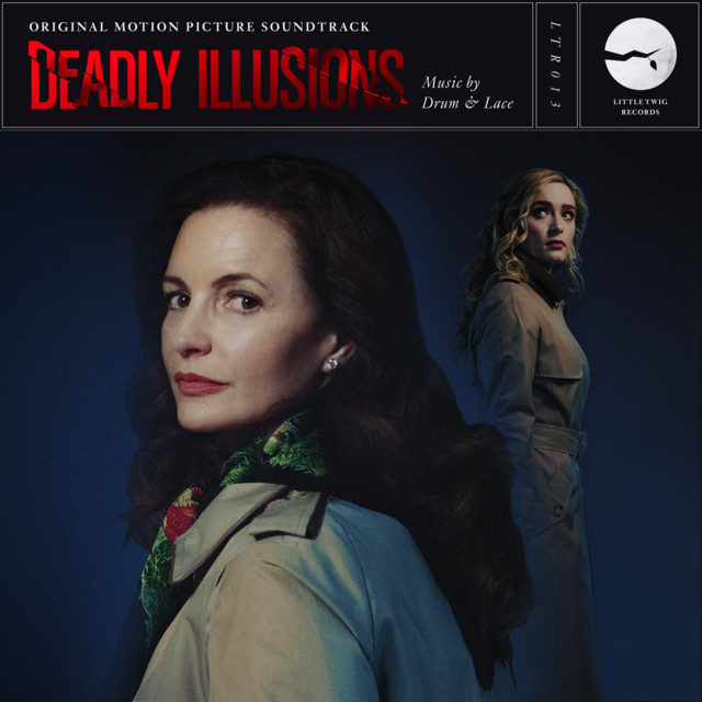 Deadly Illusions (Original Motion Picture Soundtrack) - Official Soundtrack