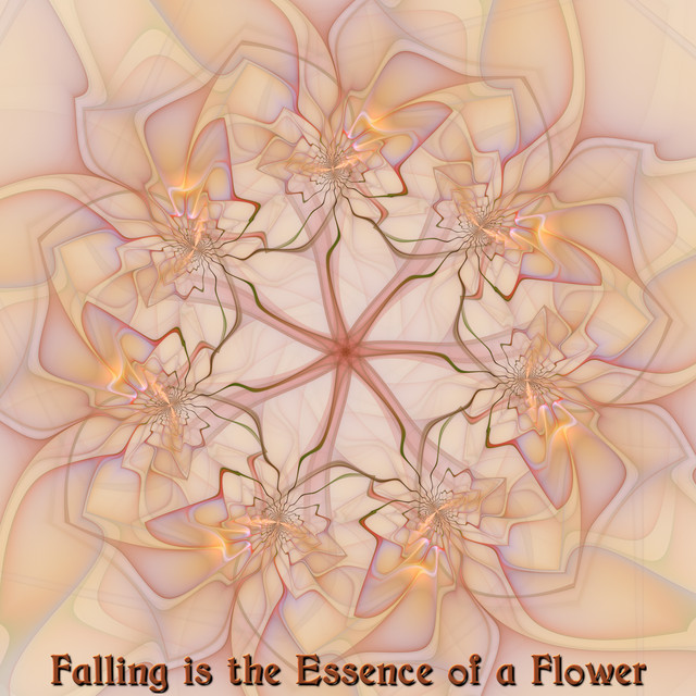 Falling Is the Essence of a Flower