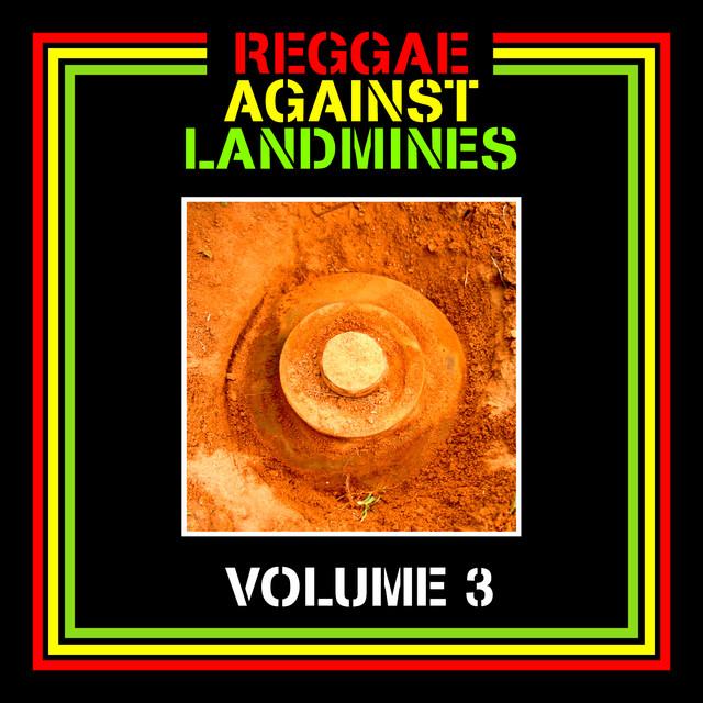 Reggae Against Landmines, Vol. 3