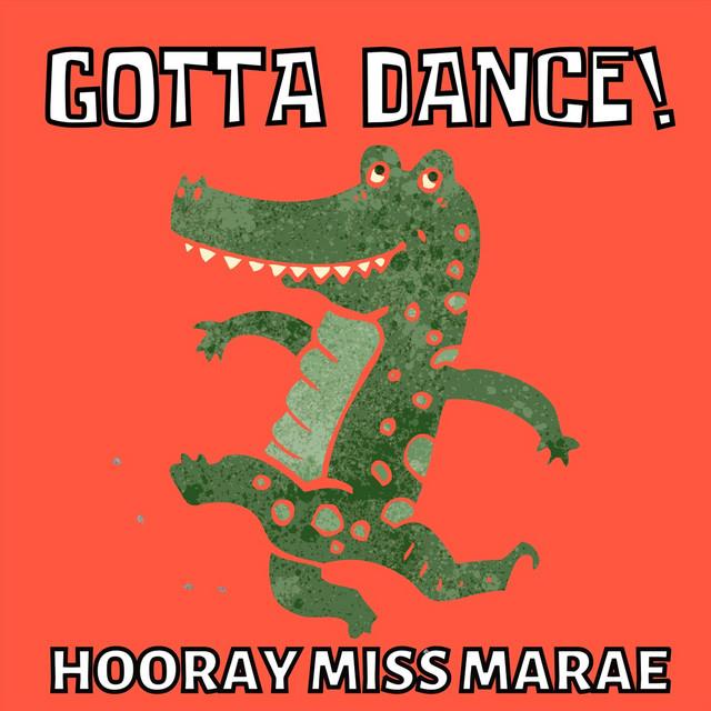 Gotta Dance! by Hooray Miss Marae