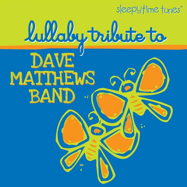 Sleepytime Tunes Tribute to Dave Matthews Band