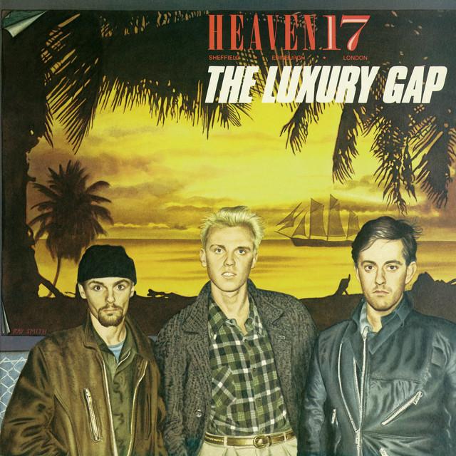 Heaven 17  The Luxury Gap :Replay