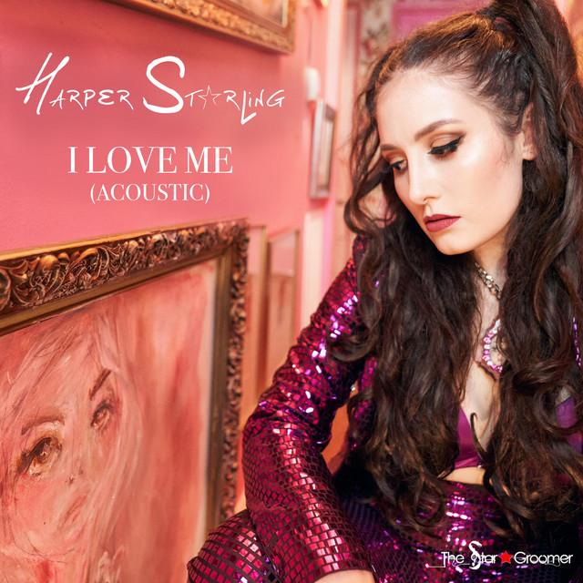 I Love Me - Acoustic