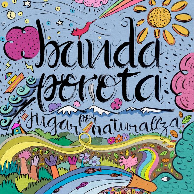 Jugar Por Naturaleza by Banda Porota