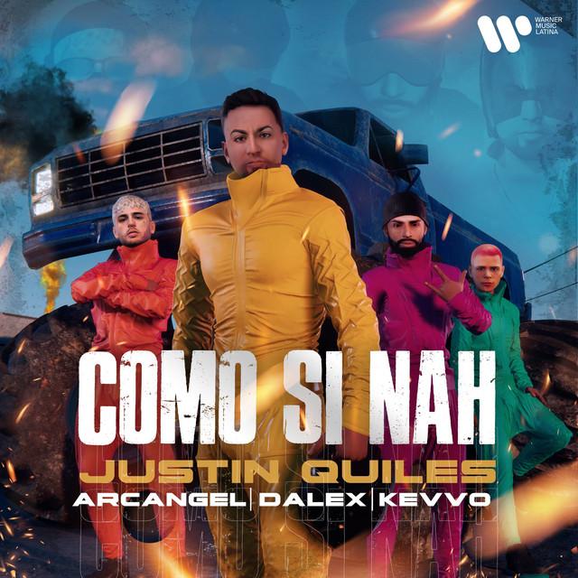 Justin Quiles, Arcangel, Dalex Como Si Nah (feat. KEVVO) acapella