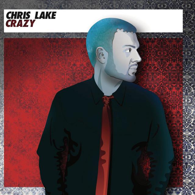 Crazy - Album by Chris Lake | Spotify