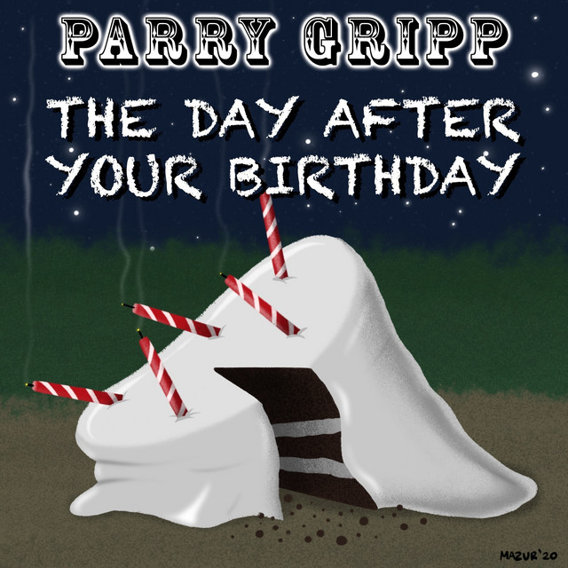 The Day After Your Birthday by Parry Gripp