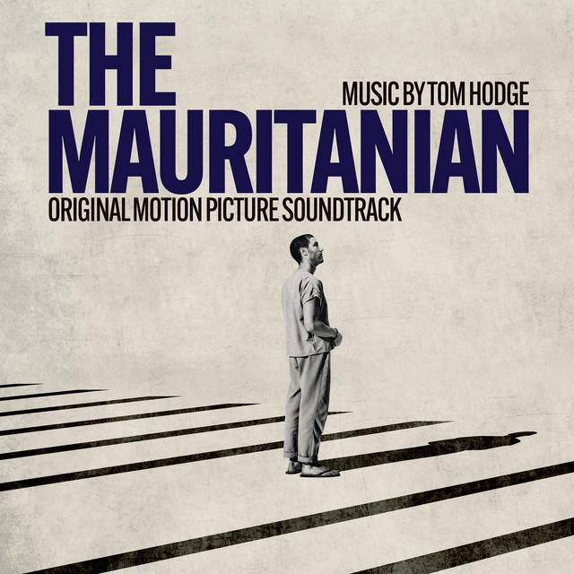 The Mauritanian (Original Motion Picture Soundtrack) - Official Soundtrack