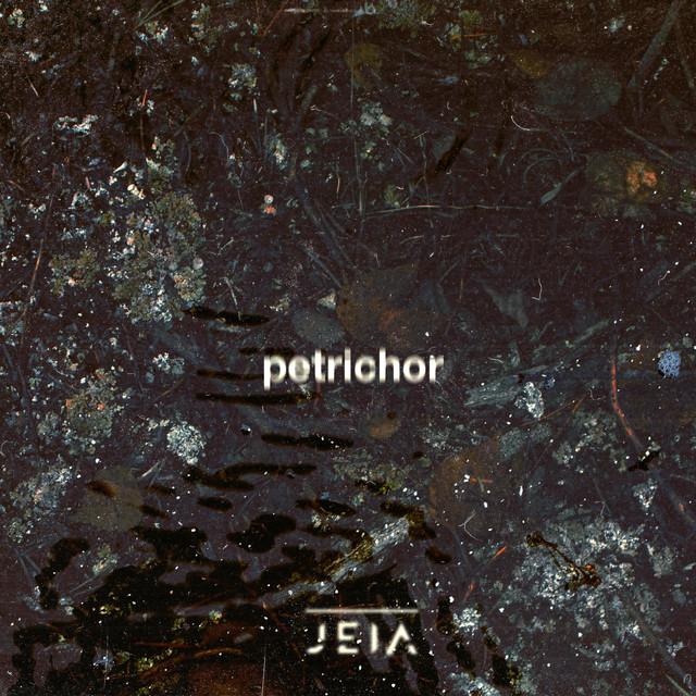 Jeia - Petrichor Image