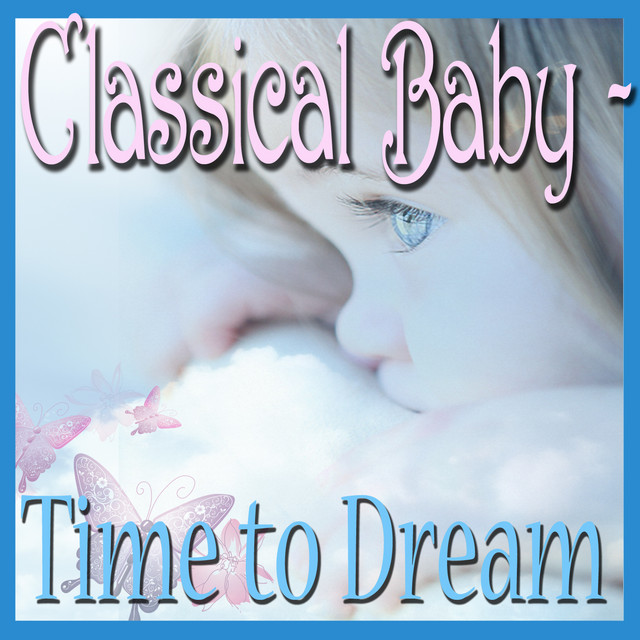 Classical Baby - Time to Dream