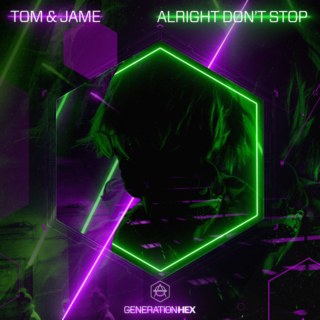Tom & Jame - Alright Don't Stop