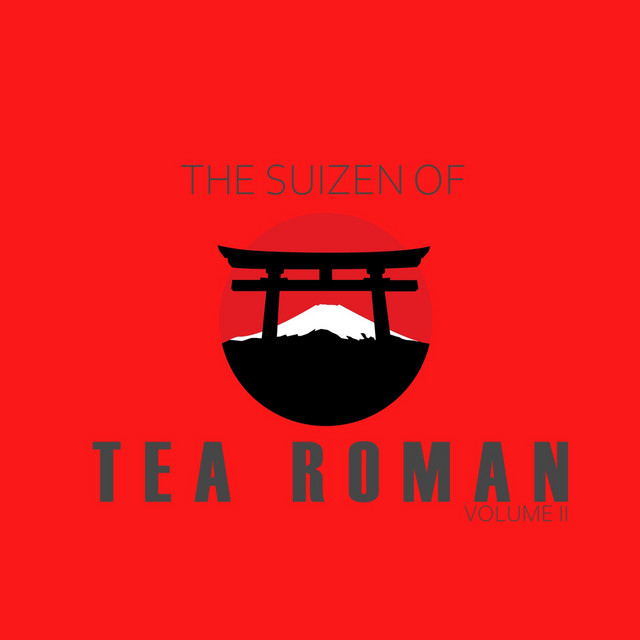 The Suizen of Tea Roman, Vol. II