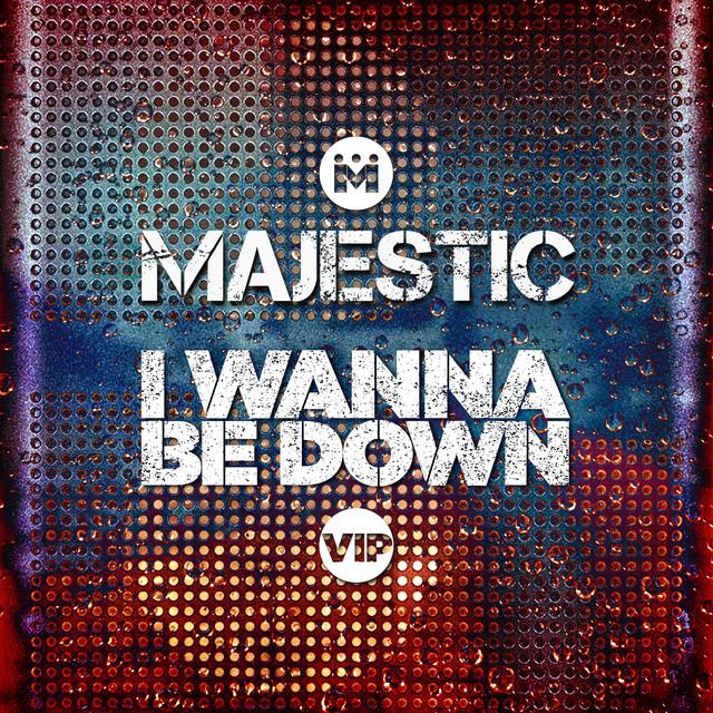 I Wanna Be Down (Majestic VIP Edit)