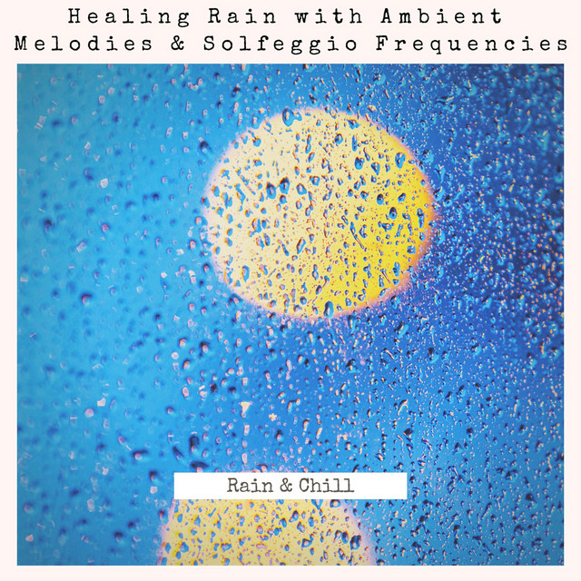 Healing Rain with Ambient Melodies & Solfeggio Frequencies