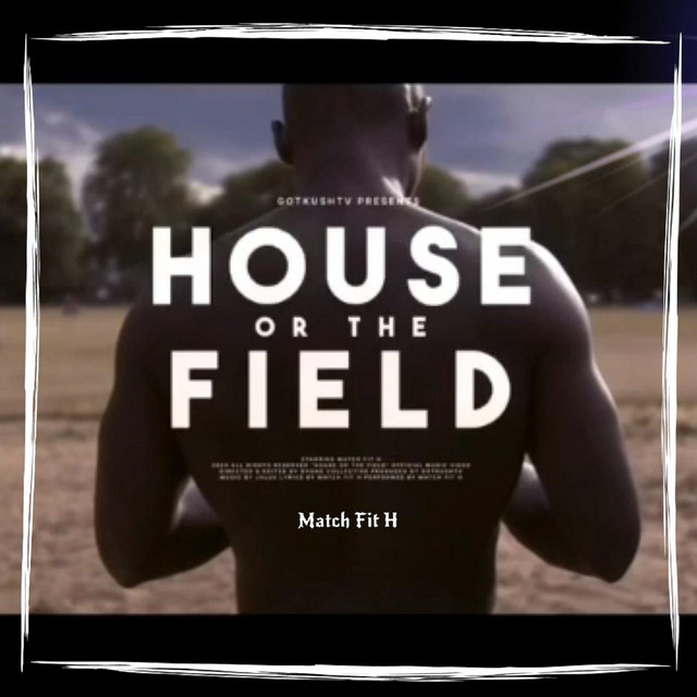 House or the Field