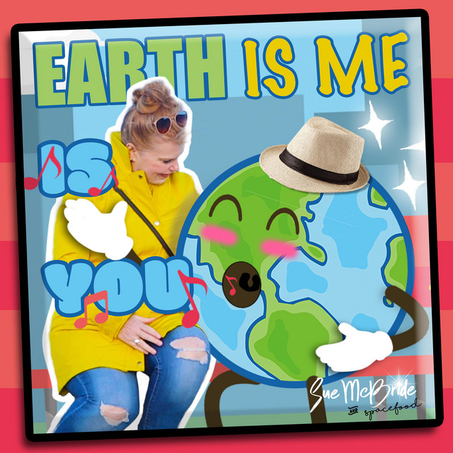 Earth is You, Earth is Me by Sue McBride For Kids