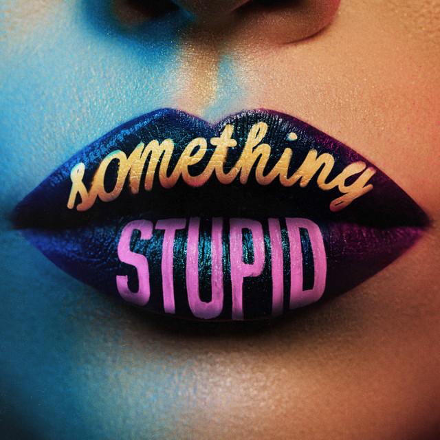Jonas Blue ,AWA  'Something Stupid' spotify ile ilgili görsel sonucu