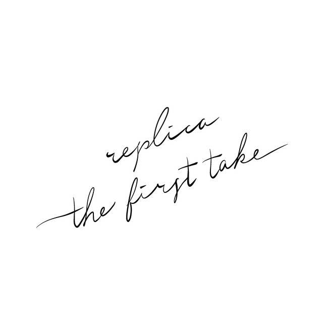 replica -the first take-