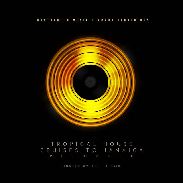Tropical House Cruises to Jamaica (Reloaded)