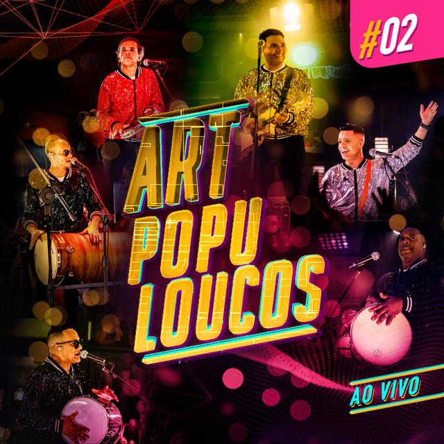 Artpopuloucos #02 (Ao Vivo)