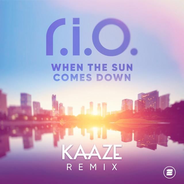 R.I.O. & KAAZE - When the Sun Comes Down (KAAZE Remix)