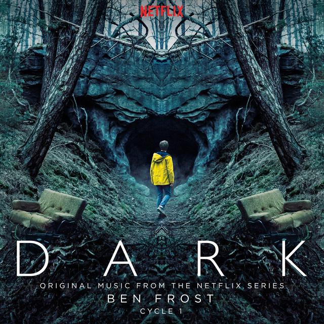Dark: Cycle 1 (Original Music From The Netflix Series) – Ben Frost