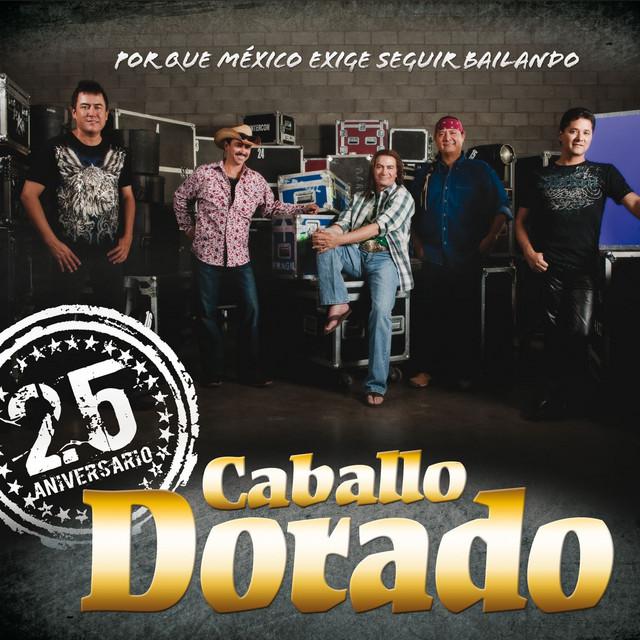 25 Aniversario By Caballo Dorado On Spotify