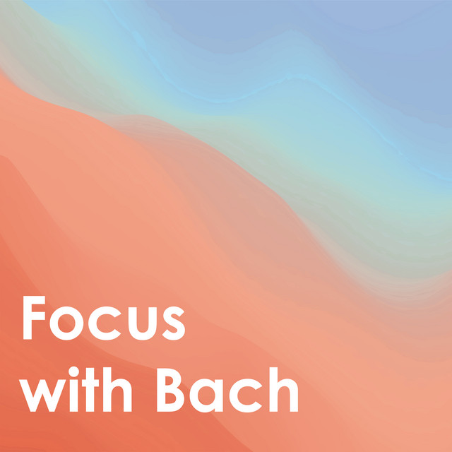Focus With Bach