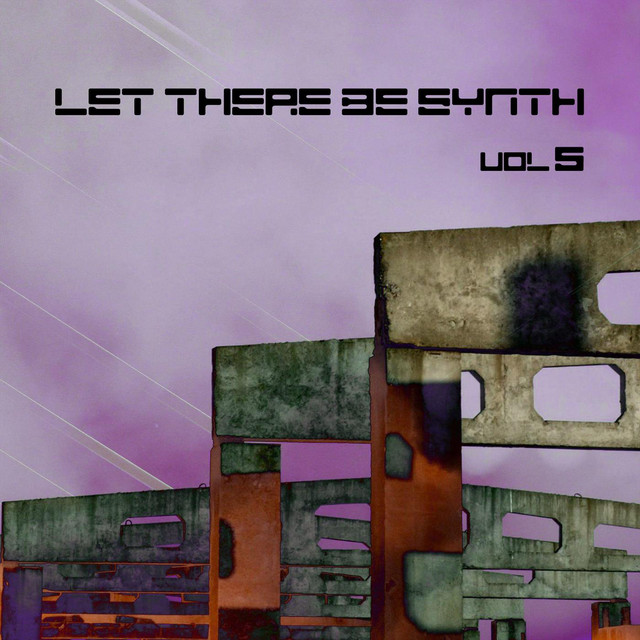Let There Be Synth - Volume 5.2