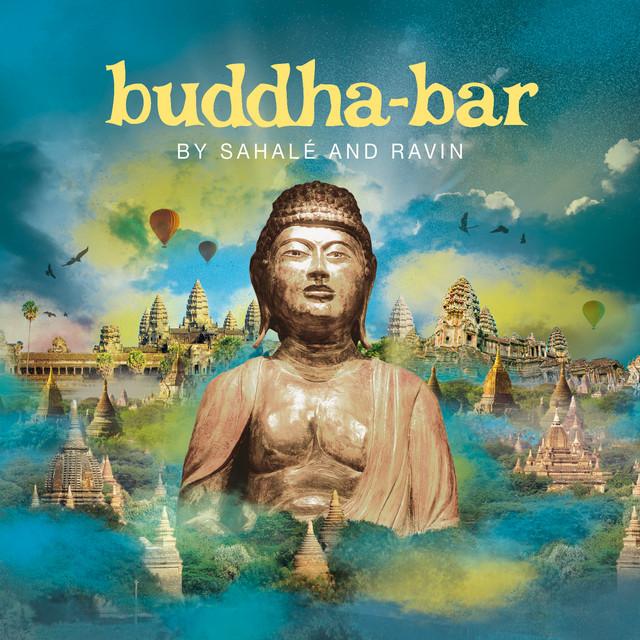 Buddha-Bar by Sahalé & Ravin