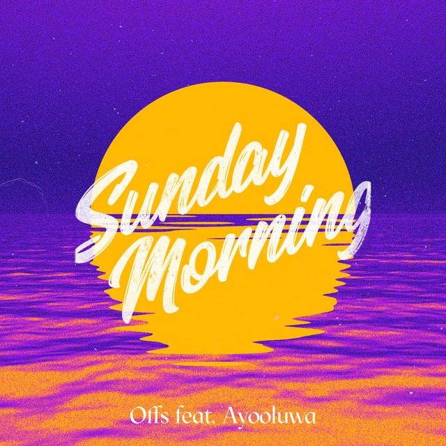 Offs, Ayooluwa - Sunday Morning