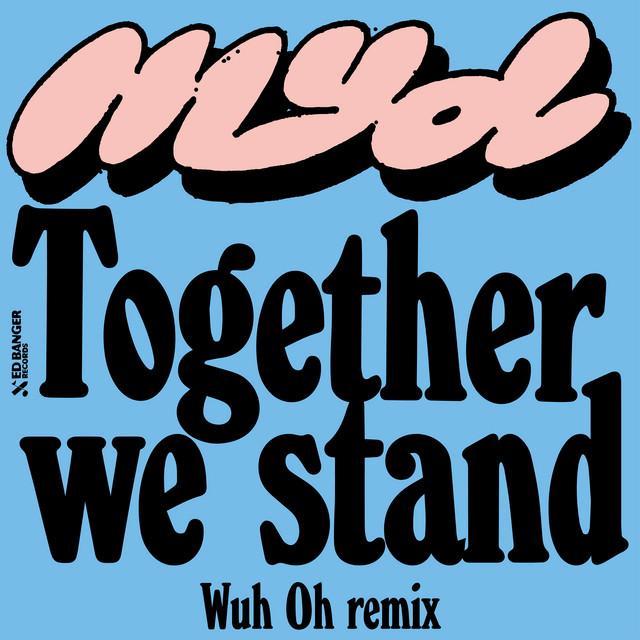 Together We Stand (Wuh Oh Remix)
