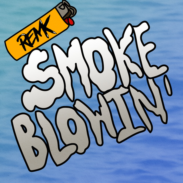 Artwork for Smoke Blowin' by RemK