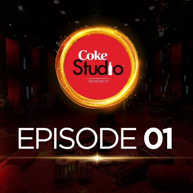 Coke Studio Season 10: Episode 1 by Various Artists on Spotify