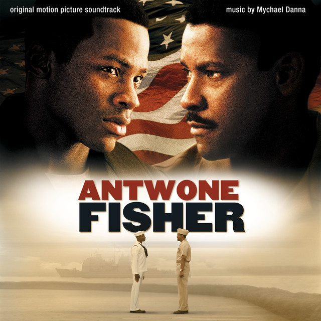 Antwone Fisher (Original Motion Picture Soundtrack) - Official Soundtrack