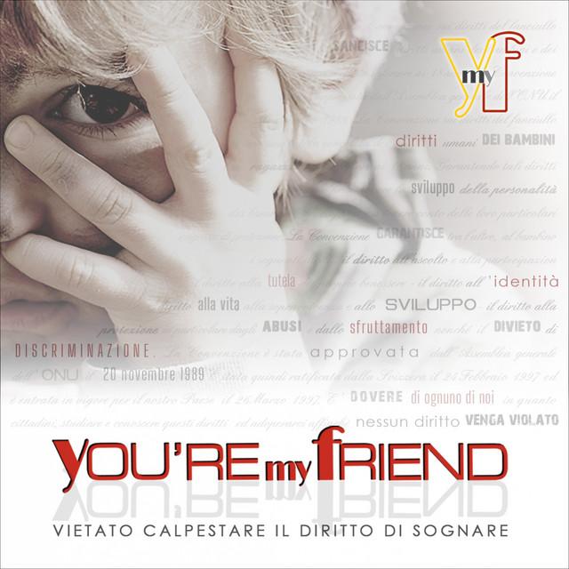 You're my friend (Vietato calpestare il diritto di sognare)