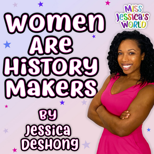 Women Are History Makers by Jessica DeShong