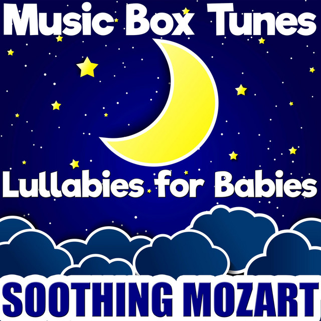 Lullabies for Babies: Soothing Mozart